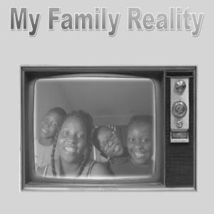 My Family Reality